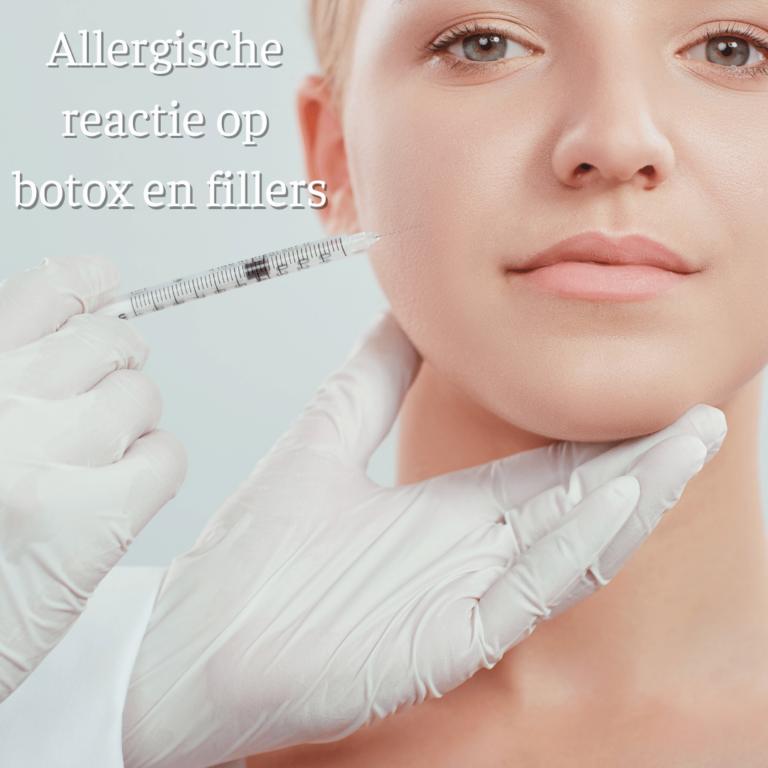 Allergische reactie botox fillers