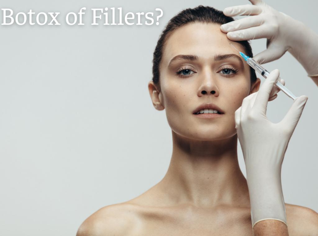 Botox of fillers?