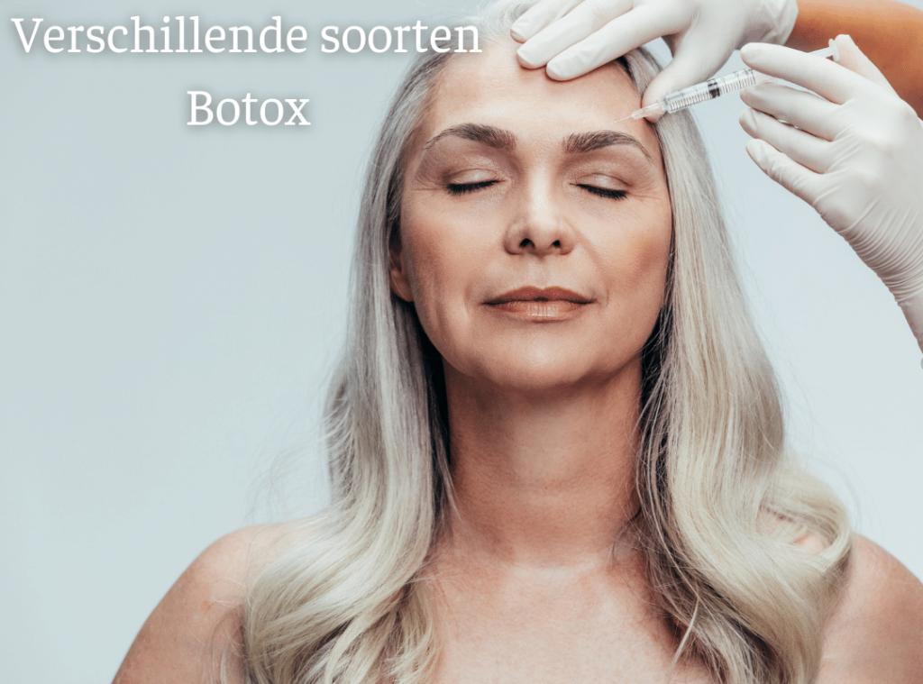 Verschillende soorten Botox